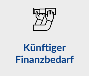 Künftiger Finanzbedarf